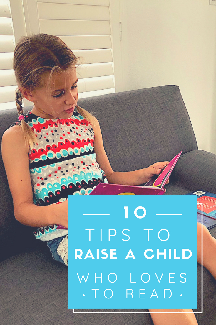 10 Tips to Raise a Child Who Loves to Read