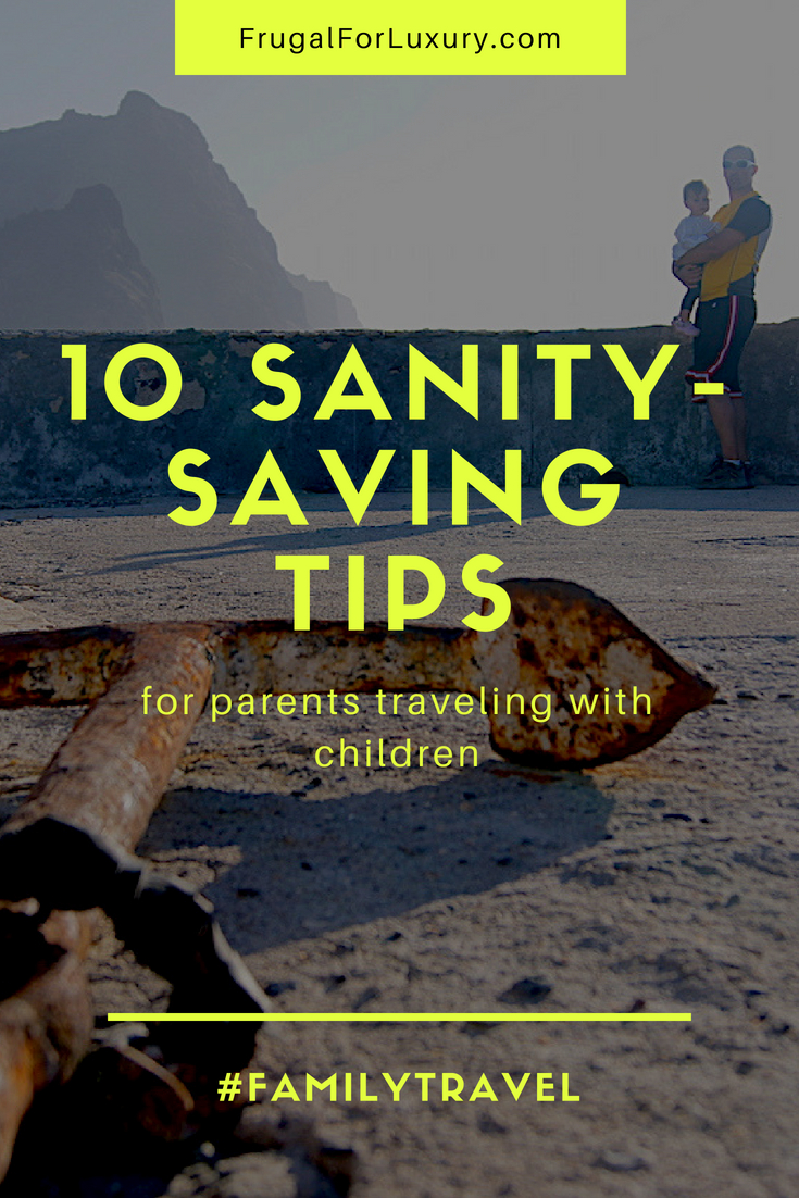 10 Sanity-Saving Tips when traveling with kids #Travel #Travelwithkids #FamilyTravel #TravelTips #ParentingTips